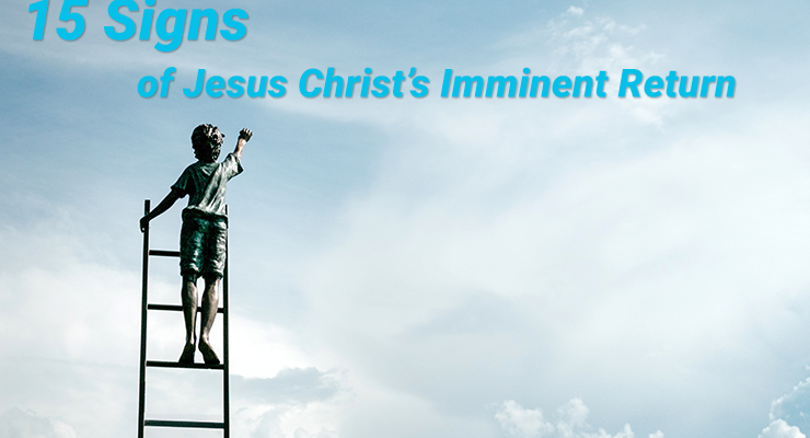 15 Signs of Jesus/Yeshua's Imminent Return